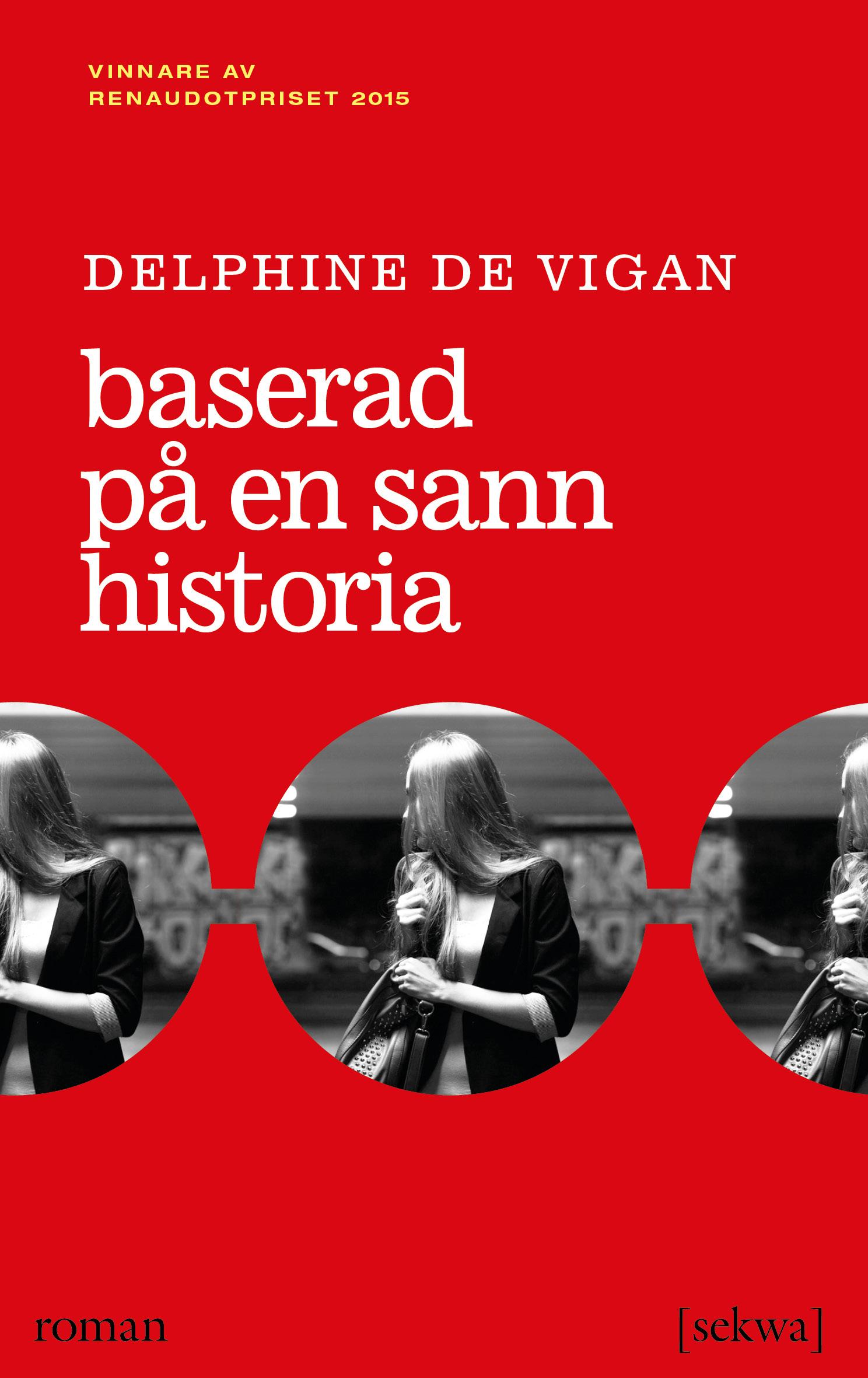 Delphine de Vigan: Baserad på en sann historia