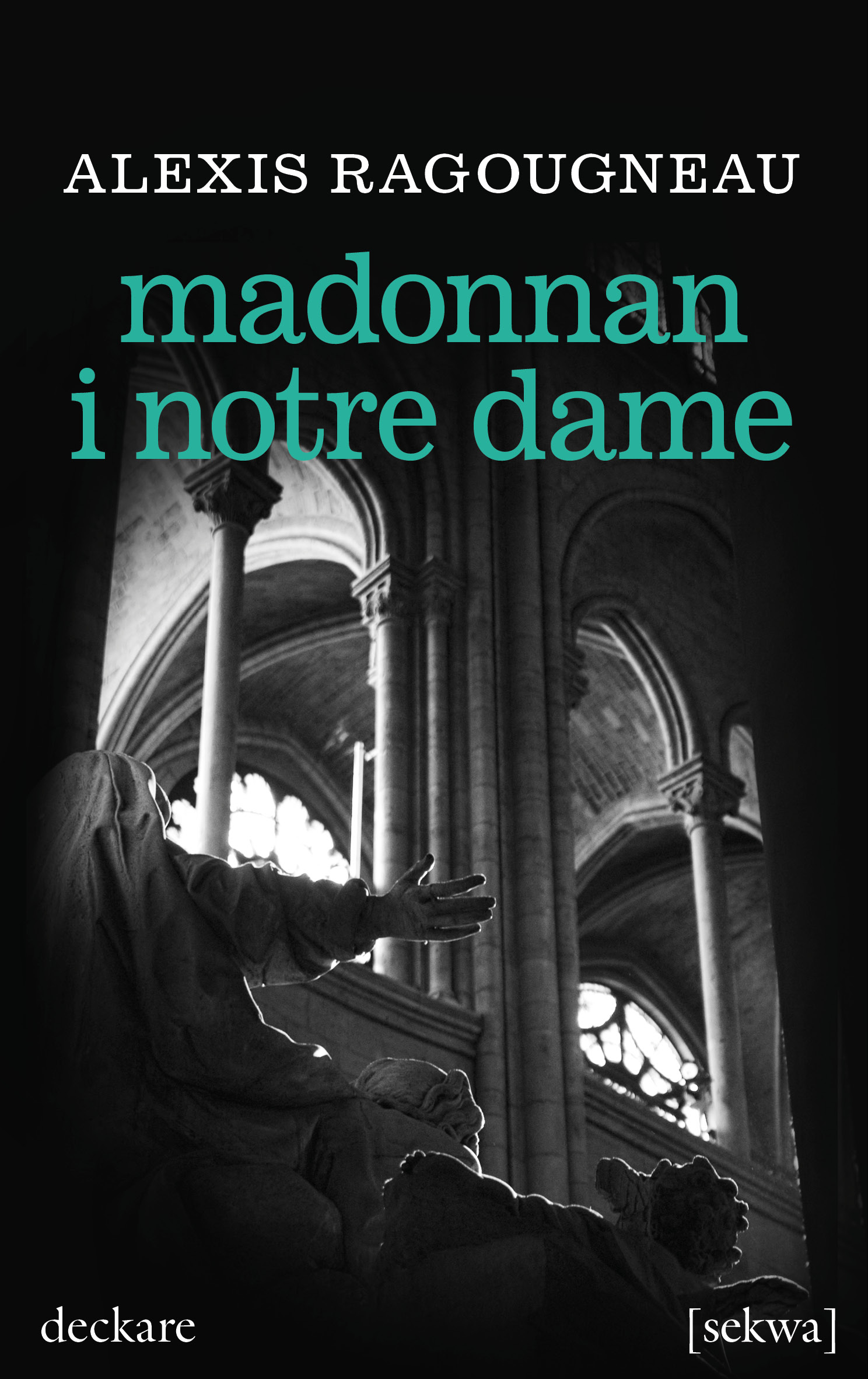 Alexis Ragougneau: Madonnan i Notre Dame