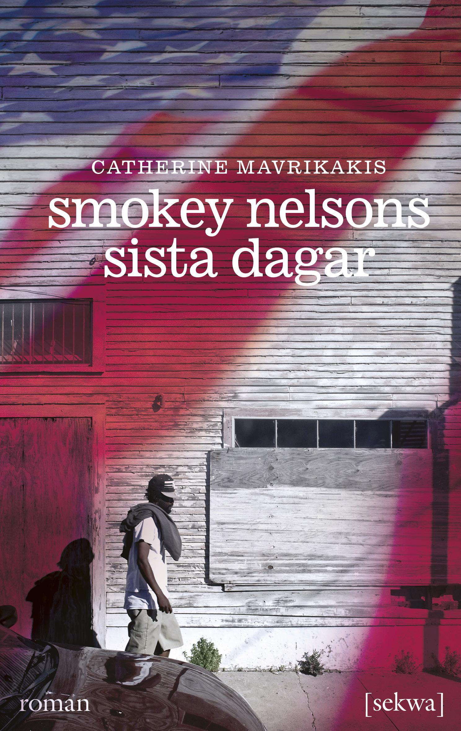 Catherine Mavrikakis: Smokey Nelsons sista dagar